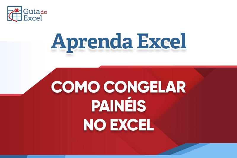 Como Congelar Painéis no Excel?
