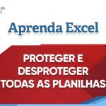 Proteger e desproteger todas as planilhas do Excel