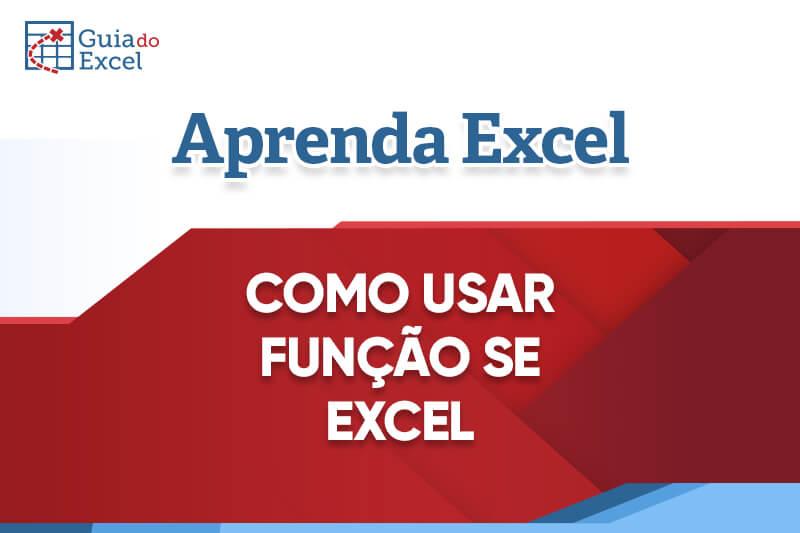 Função SE Excel
