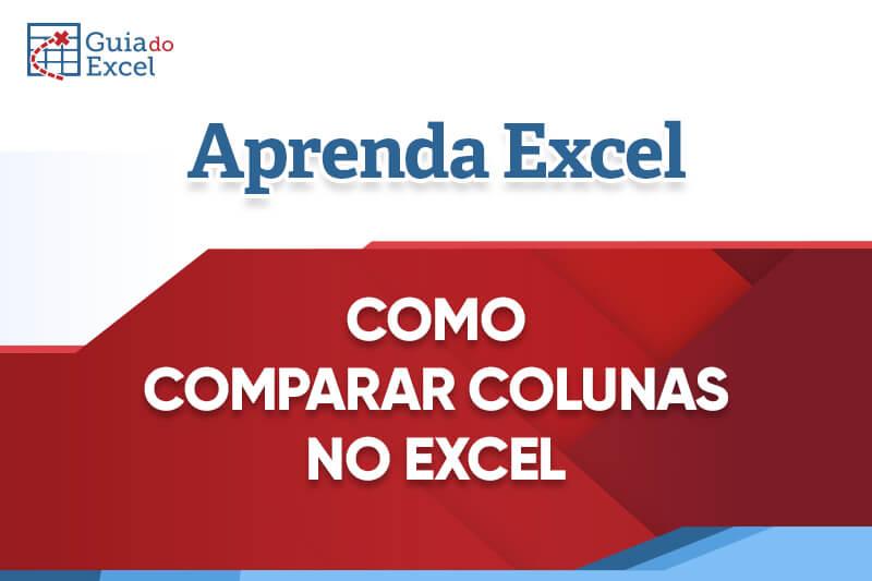 Como comparar Duas Colunas no Excel