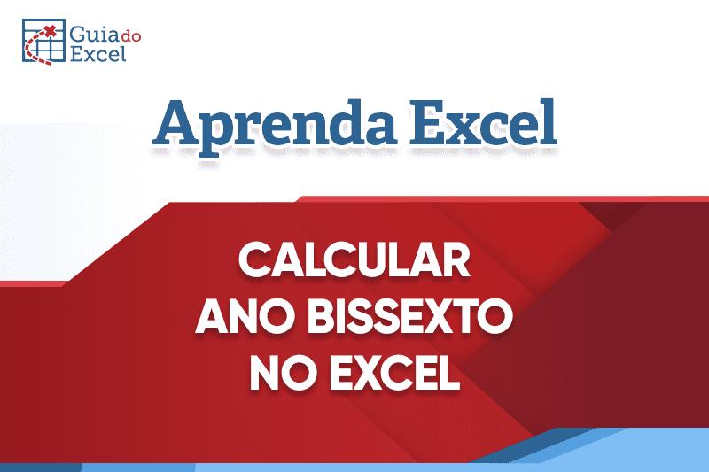 Como calcular ano bissexto no Excel