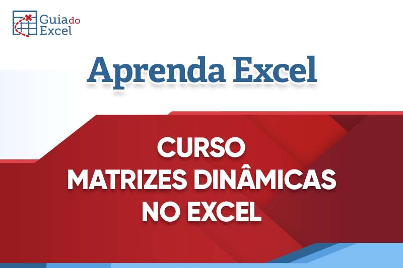 Curso de Matrizes Dinâmicas no Excel