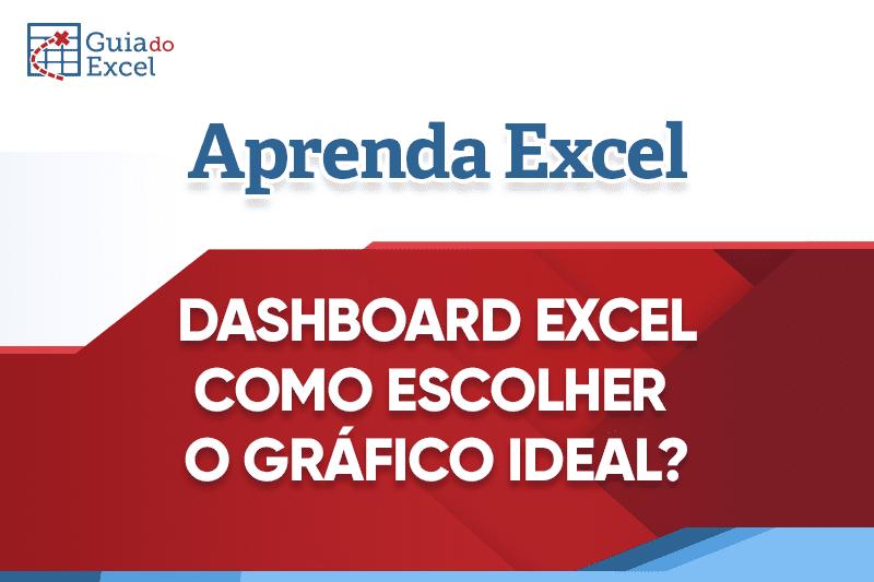 Dashboard no Excel como escolher o gráfico ideal
