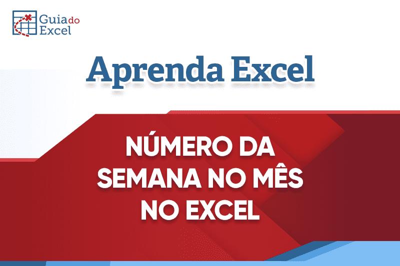 Número da semana do mês no Excel