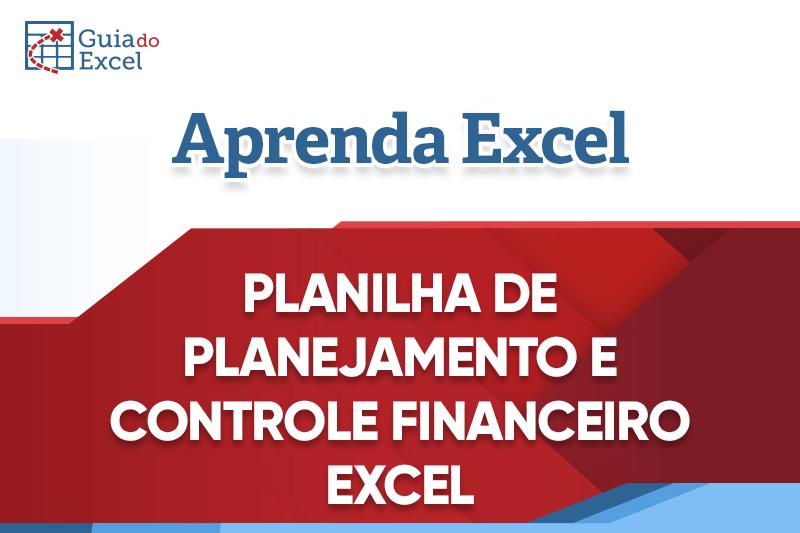 Planilha de Planejamento e Controle Financeiro Excel