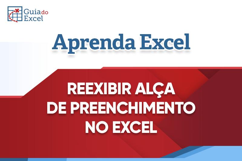 Alça de Preenchimento de Célula Reexibir Excel
