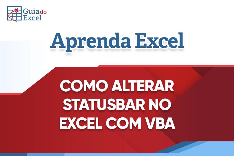 Como Alterar Statusbar com VBA Excel