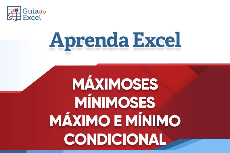 Excel Máximo SE ou Mínimo SE – Máximo Condições