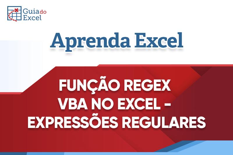 Função Regex VBA no Excel – Expressões Regulares